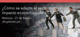 ¿Cómo se adapta el sector bancario al impacto económico del COVID-19? Webinar bajo demanda